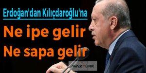 Erdoğan'dan Kılıçdaroğlu'na: Ne ipe gelir ne sapa gelir
