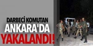 Darbeci komutan Ankara'da yakalandı!