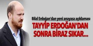 Bilal Erdoğan'dan: Tayyip Erdoğan'dan sonra biraz sıkar