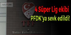 4 Süper Lig ekibi PFDK'ya sevk edildi!