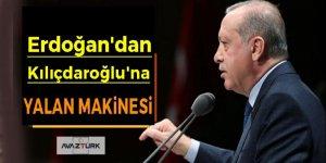 Erdoğan'dan Kılıçdaroğlu'na: Yalan makinesi