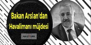 Bakan Arslan'dan havalimanı müjdesi!