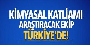 Kimyasal katliamı araştıracak ekip Türkiye'de!