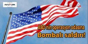 ABD'nin operasyon odasına bombalı saldırı