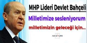 MHP Lideri Bahçeli: Milletimize sesleniyorum