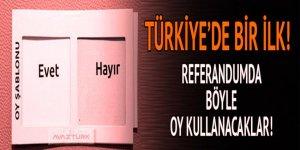 Türkiye'de bir ilk! Böyle oy kullanacaklar