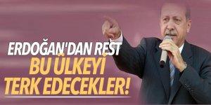 Erdoğan'dan rest: Bu ülkeyi terk edecekler!