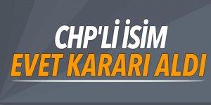 CHP'nin büyükşehir adayı 'evet' kararı aldı