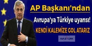 AP Başkanı'ndan Avrupa'ya Türkiye uyarısı!