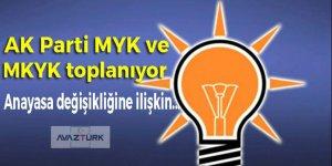 AK Parti MYK ve MKYK toplanıyor!