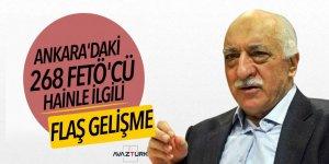 Ankara'daki 268 FETÖ'cü hainle ilgili flaş gelişme