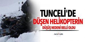 Tunceli'de düşen helikopterin düşüş nedeni belli oldu