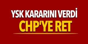 YSK, CHP'nin iptal başvuru hakkında kararını verdi