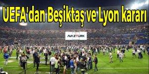 UEFA'dan Beşiktaş ve Lyon kararı!