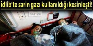 İdlib'te sarin gazı kullanıldığı kesinleşti!