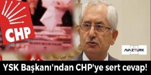 YSK Başkanı'ndan CHP'ye tek cümlelik yanıt!