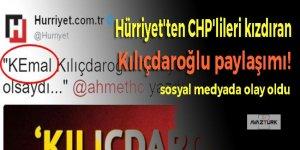 Hürriyet'ten CHP'lileri kızdıran Kılıçdaroğlu paylaşımı!