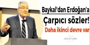 Baykal'dan Cumhurbaşkanı Erdoğan'a çarpıcı sözler!