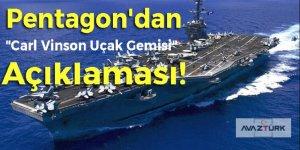 """Pentagon'dan """"Carl Vinson Uçak Gemisi"""" açıklaması!"""