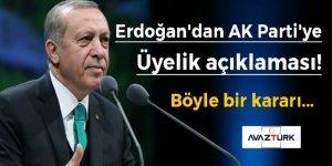 Erdoğan'dan AK Parti'ye üyelik açıklaması!