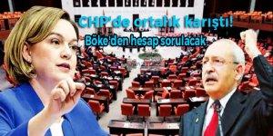 CHP'de ortalık karıştı! Böke'den hesap sorulacak