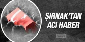 Şırnak'tan acı haber geldi: 1 şehit, 1 yaralı