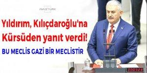 Yıldırım, Kılıçdaroğlu'na kürsüden yanıt verdi!