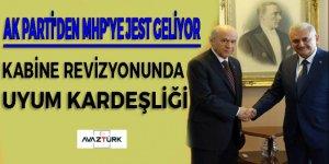 Ak Parti'den MHP'ye jest! Kabine revizyonunda uyum kardeşliği