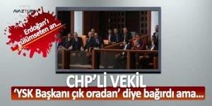 CHP'li vekil 'YSK Başkanı çık oradan' diye bağırdı ama…