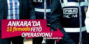 Ankara'da 13 firmada FETÖ operasyonu