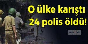 O ülke karıştı, 24 polis öldü!