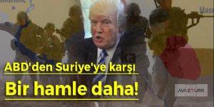 ABD'den Suriye'ye karşı bir hamle daha!