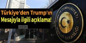 Türkiye'den Trump'ın  mesajıyla ilgili açıklama!