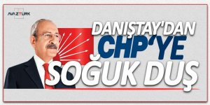 Danıştay'dan CHP'ye soğuk duş!