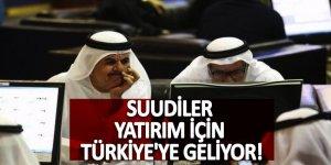 Suudiler yatırım için Türkiye'ye geliyor!