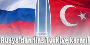 Rusya'dan flaş Türkiye kararı: Bunu yapmayacağız