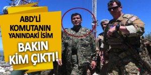 ABD'li komutanın yanındaki isim bakın kim çıktı!