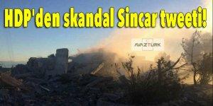 HDP'den skandal Sincar tweeti!