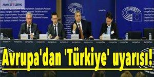 Avrupa'dan 'Türkiye' uyarısı: Hepimizin başı belaya girer