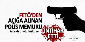 FETÖ'den açığa alınan polis memuru intihar etti...