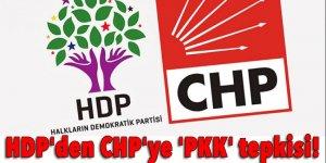 HDP'den CHP'ye 'PKK' tepkisi!