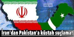 İran'dan Pakistan'a küstah suçlama!