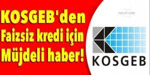 KOSGEB'den faizsiz kredi için müjdeli haber!