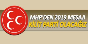 MHP'den 2019 mesajı: Kilit parti olacağız