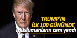 Trump'ın ilk 100 gününde Müslümanların canı yandı
