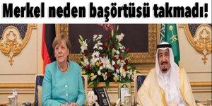 Merkel neden başörtüsü takmadı!