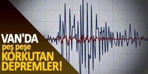 Van'da peş peşe korkutan depremler!