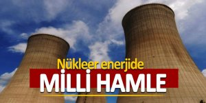 Nükleer enerjide milli hamle