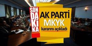 AK Parti MKYK kararını açıkladı