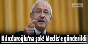 Kılıçdaroğlu'na şok! Meclis'e gönderildi